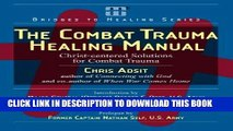 Ebook The Combat Trauma Healing Manual: Christ-centered Solutions for Combat Trauma Free Download