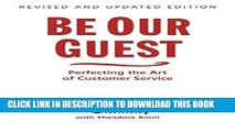 Ebook Be Our Guest: Perfecting the Art of Customer Service (Disney Institute Book, A) Free Read