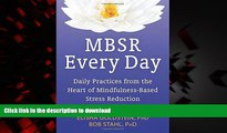 Buy books  MBSR Every Day: Daily Practices from the Heart of Mindfulness-Based Stress Reduction