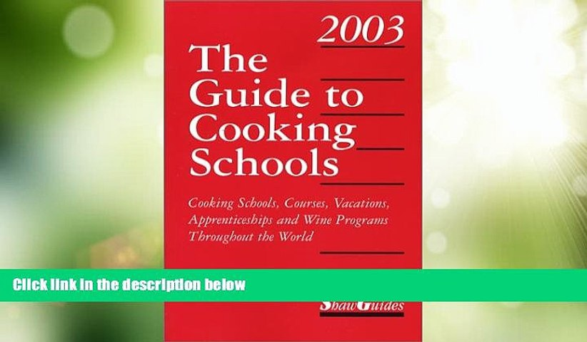 Deals in Books The Guide to Cooking Schools (Guide to Cooking Schools: Cooking Schools, Courses, | Godialy.com