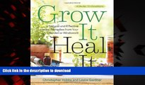 Buy book  Grow It, Heal It: Natural and Effective Herbal Remedies from Your Garden or Windowsill