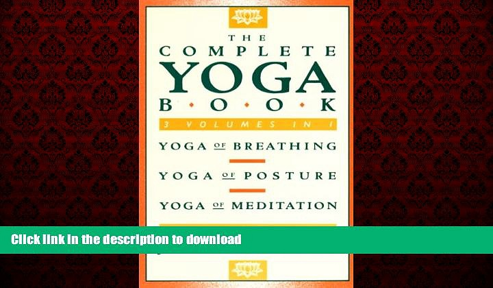 Read book  The Complete Yoga Book: Yoga of Breathing, Yoga of Posture, Yoga of Meditation online