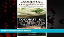 Read book  Beauty Products for Beginners   Coconut Oil   Weight Loss for Beginners (Essentia Oils