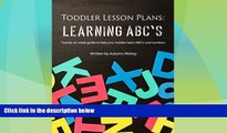 Buy NOW  Toddler Lesson Plans: Learning ABC s: Twenty-six week guide to help your toddler learn
