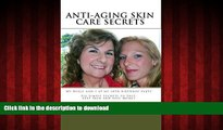 Best books  Anti-Aging Skin Care Secrets: Six Simple Secrets to Soft, Sexy Skin and Save Money
