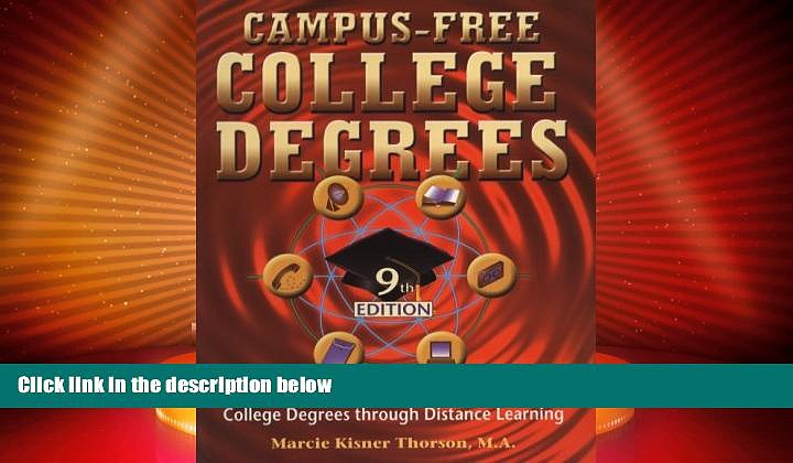 Buy NOW  Campus Free College Degrees: Thorsons Guide to Accredited College Degrees Through