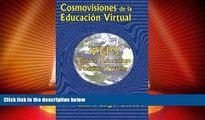 Buy NOW  Cosmovisiones de la educacion virtual: VEPS: Virtual Education Position System (Spanish