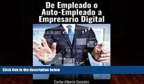 FREE PDF  De Empleado o Auto-empleado a   Empresario de la Era Digital (Spanish Edition)  BOOK