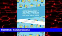 liberty book  The Parent s Guide to Occupational Therapy for Autism and Other Special Needs: