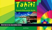 READ FULL  Tahiti   French Polynesia Guide, 3rd Edition (Open Road s Tahiti   French Polynesia