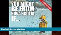 Big Deals  You Might Be from Nova Scotia If . . .  Best Seller Books Best Seller
