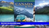 Books to Read  Canada By Train: The Complete Via Rail Travel Guide  Best Seller Books Most Wanted