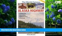 Big Deals  The World Famous Alaska Highway: Guide to the Alcan   (World-Famous Alaska Highway: A