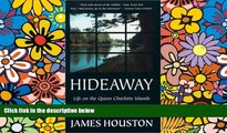 Must Have  Hideaway: Life on the Queen Charlotte Islands  READ Ebook Full Ebook