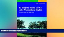 Must Have  25 Bicycle Tours in the Lake Champlain Region: Scenic Tours in Vermont, New York, and