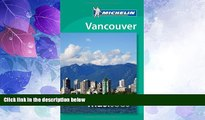 Big Deals  Michelin Must See Vancouver (Must See Guides/Michelin)  Full Read Most Wanted