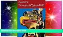 READ FULL  Frommer s Vancouver   Victoria 2008: with coverage of Whistler (Frommer s Complete