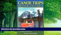 Big Deals  Canoe Trips British Columbia: Essential Guidebook for Novice and Intermediate Canoeists