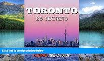 Big Deals  Toronto 25 Secrets - The Locals Travel Guide  For Your Trip to Toronto (  Ontario -