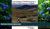 Books to Read  Arctic Challenge: KTM 990 Adventure vs. BMW R1200GS Adventure   F800GS  Full Ebooks