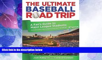 Big Deals  Ultimate Baseball Road Trip: A Fan s Guide To Major League Stadiums  Best Seller Books