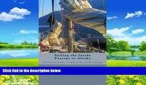Big Deals  Sailing the Inside Passage to Alaska: A practical guide to sailing the inside passage