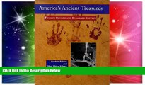 READ FULL  America s Ancient Treasures: A Guide to Archaeological Sites and Museums in the United
