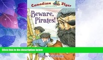 Big Deals  Beware, Pirates (Canadian Flyer Adventures #1)  Full Read Most Wanted