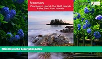 Big Deals  Frommer s Vancouver Island, the Gulf Islands and San Juan Islands (Frommer s Complete