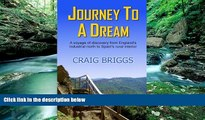 Big Deals  Journey To A Dream: A voyage of discovery from England s industrial north to Spain s