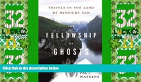 Big Deals  The Fellowship of Ghosts: Travels in the Land of Midnight Sun  Best Seller Books Most