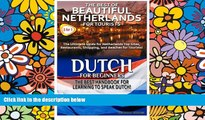 READ FULL  The Best of Beautiful Netherlands for Tourists   Dutch for Beginners (Travel Guide Box