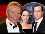 ANGELINA JOLIE Father  Hops, ANGELINA JOLIE  and BRAD PITT WORK  THINGS OUT