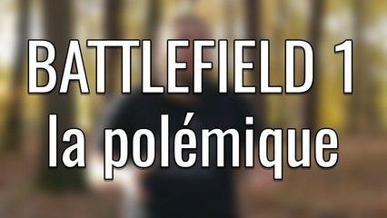 BATTLEFIELD 1, la polémique et l'histoire dans le jeux video Facebook