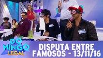Disputa Entre Famoso - 13.11.16 - Completo