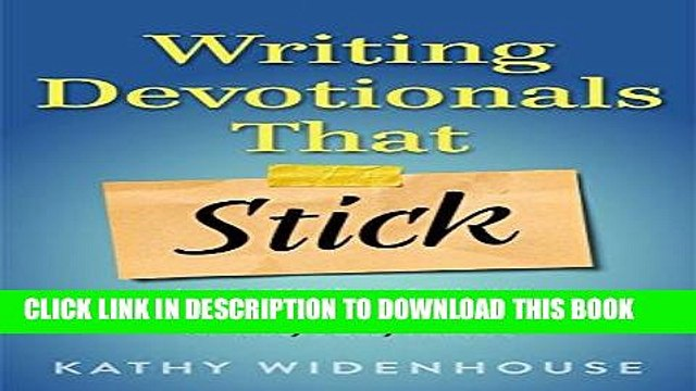 Ebook Writing Devotionals That Stick: A Step-By-Step Guide for Writing This Unique Genre for Today
