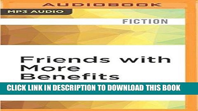 Best Seller Friends with More Benefits (Friends with Benefits) Free Read