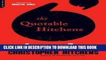Best Seller The Quotable Hitchens: From Alcohol to Zionism--The Very Best of Christopher Hitchens