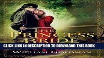 Ebook The Princess Bride: S. Morgenstern s Classic Tale of True Love and High Adventure Free
