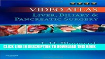 [PDF] Video Atlas: Liver, Biliary   Pancreatic Surgery: Expert Consult - Online and Print, 1e Full