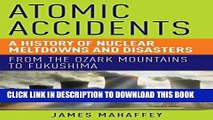 [PDF] Atomic Accidents: A History of Nuclear Meltdowns and Disasters: From the Ozark Mountains to