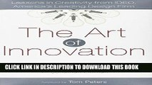 Ebook The Art of Innovation: Lessons in Creativity from IDEO, America s Leading Design Firm Free