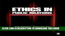 Best Seller Ethics in Public Relations: Responsible Advocacy Free Read