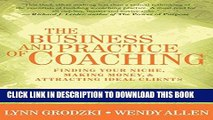 Ebook The Business and Practice of Coaching: Finding Your Niche, Making Money,   Attracting Ideal
