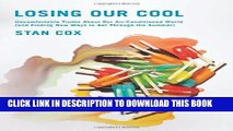 Ebook Losing Our Cool: Uncomfortable Truths About Our Air-Conditioned World (and Finding New Ways