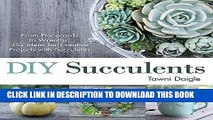 Ebook DIY Succulents: From Placecards to Wreaths, 35+ Ideas for Creative Projects with Succulents