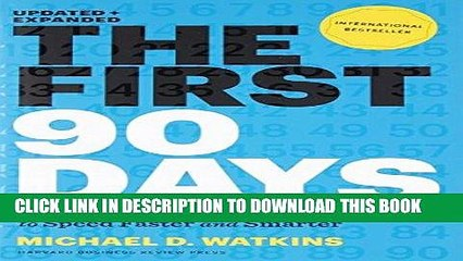 Ebook The First 90 Days: Proven Strategies for Getting Up to Speed Faster and Smarter, Updated and