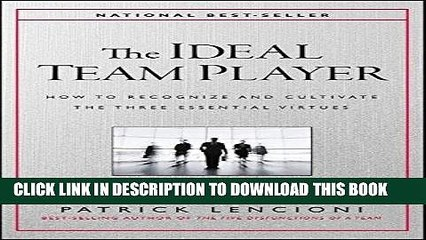 Ebook The Ideal Team Player: How to Recognize and Cultivate The Three Essential Virtues Free Read