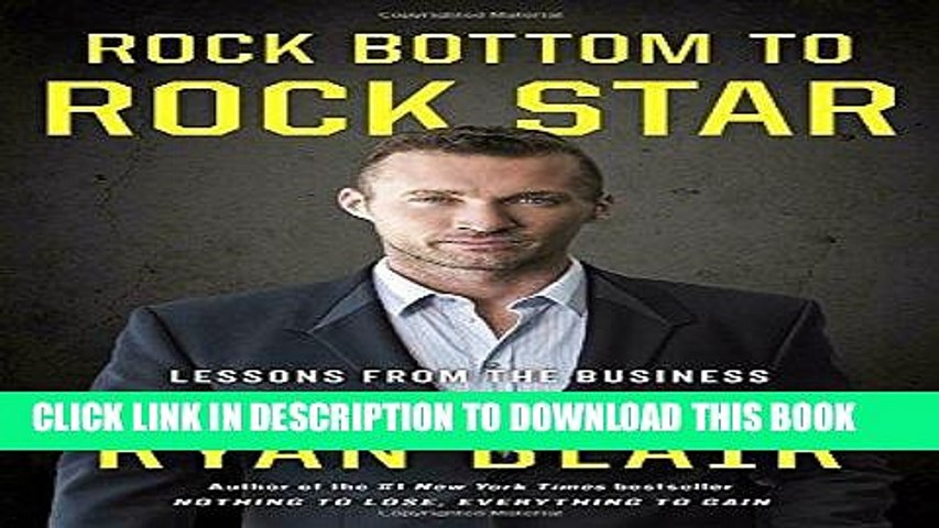 Best Seller Rock Bottom to Rock Star: Lessons from the Business School of Hard Knocks Free Read
