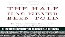 Best Seller The Half Has Never Been Told: Slavery and the Making of American Capitalism Free